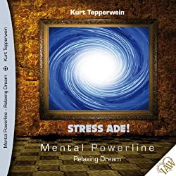 Stress ade! (Mental Powerline - Relaxing Dream)