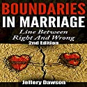 Boundaries in Marriage: Line Between Right and Wrong Audiobook by Jeffrey Dawson Narrated by Phil Martin