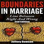 Boundaries in Marriage: Line Between Right and Wrong | Jeffrey Dawson