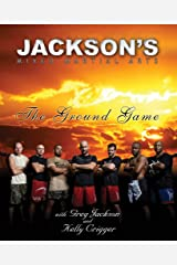 Jackson's Mixed Martial Arts: The Ground Game Paperback