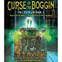 Curse of the Boggin: The Library, Book 1 Audiobook by D. J. MacHale Narrated by Keith Nobbs, Mark Bramhall