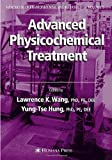 Advanced Physicochemical Treatment Technologies, Wang, Lawrence K. and Hung, Yung Tse, 1588298604