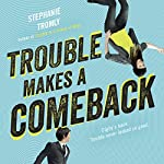 Trouble Makes a Comeback | Stephanie Tromly