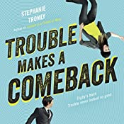 Trouble Makes a Comeback | Stephanie Tromly