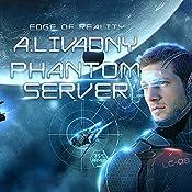 Edge of Reality: Phantom Server Trilogy, Book 1   Andrei Livadny