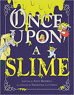6632593e Once Upon a Slime: Andy Maxwell, Samantha Cotterill: 9780316393263:  Amazon.com: Books