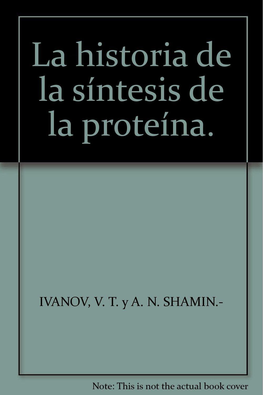La historia de la síntesis de la proteína. Tapa blanda by ...