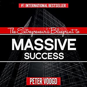 The Entrepreneur's Blueprint to Massive Success Hörbuch