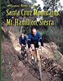 img - for Adventure Rides in the Santa Cruz Mountains, Mt. Hamilton, Sierra book / textbook / text book
