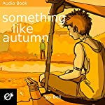 Something Like Autumn: Something Like..., Book 3 | Jay Bell