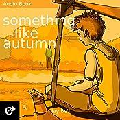Something Like Autumn: Something Like..., Book 3 | Jay Bell