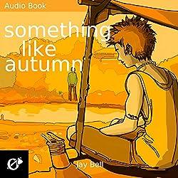Something Like Autumn