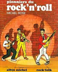 Pionniers du rock'n'roll par Michel Rose