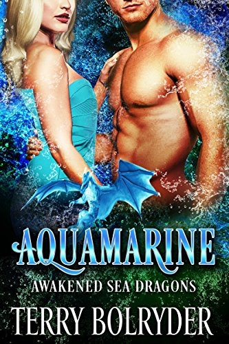 Aquamarine (Awakened Sea Dragons Book 3) by [Bolryder, Terry]