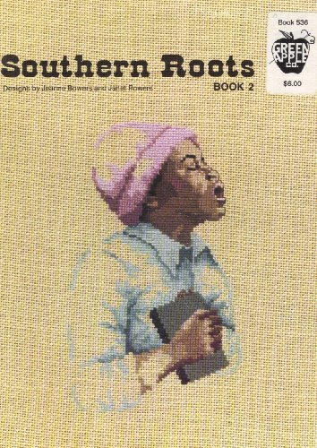 Southern Roots: Book 2 (Charted Cross Stitch Patterns)