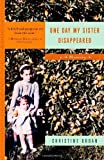 img - for One Day My Sister Disappeared by Christine Orban (2005-07-05) book / textbook / text book