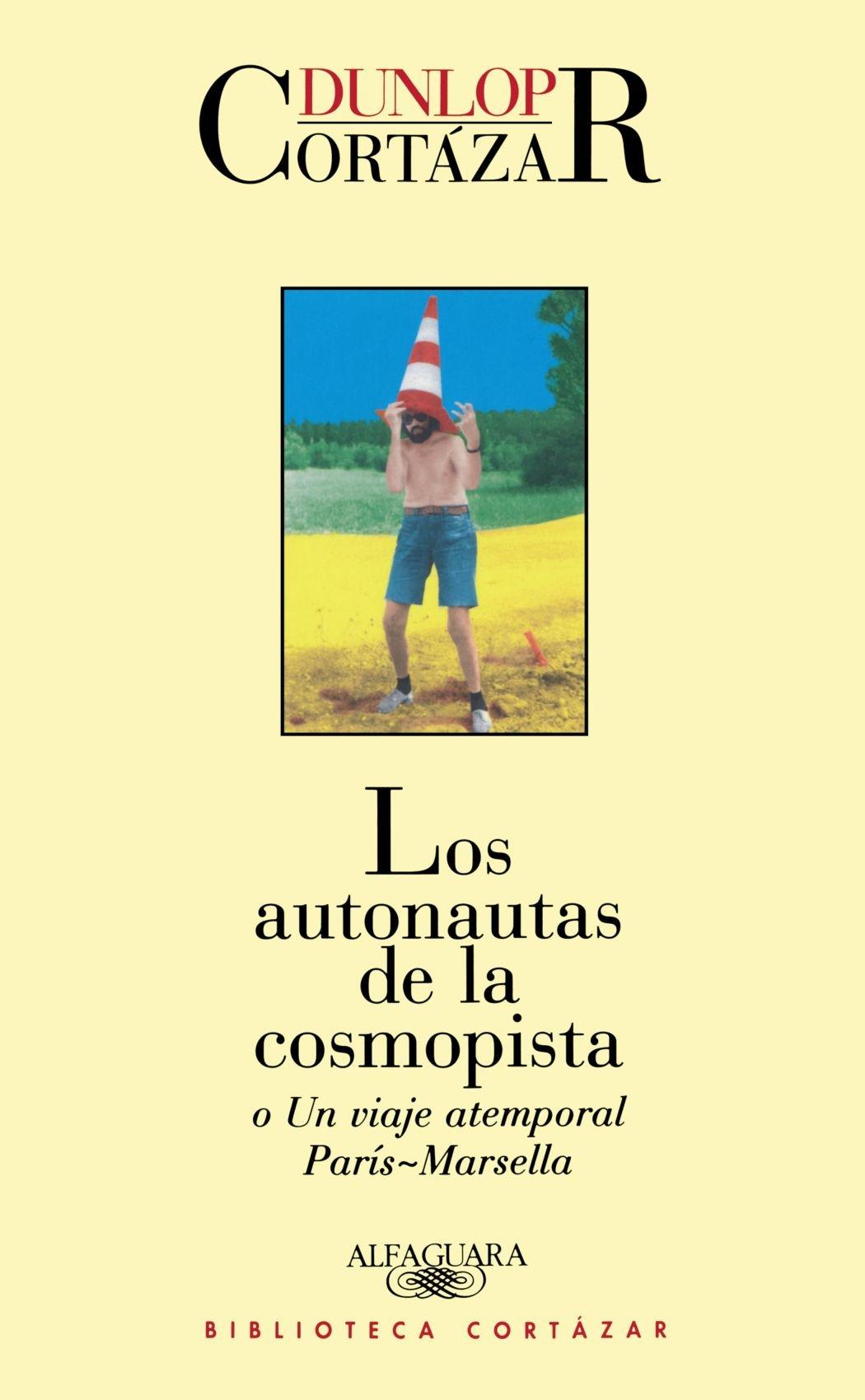 Los Autonautas de La Cosmopista: Amazon.es: Cortazar, Julio ...