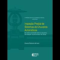 Inspeção Predial de Sistemas de Chuveiros Automáticos: Um roteiro comentado sobre os requisitos de inspeção visual e ensaios de campo  (Prêmio Instituto Sprinkler Brasil)