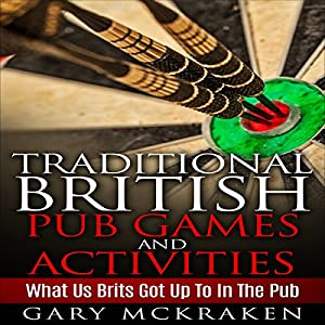 Traditional British Pub Games and Activities Audiobook