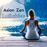 Asian Zen Lullabies: Stop Snoring, Solve Sleep Problems and Trouble Sleeping with Oriental Melodies