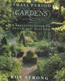 Small Period Gardens, Roy Strong, 084781551X