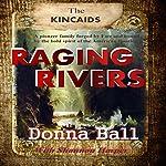Raging Rivers: The Kincaids, Book 1 | Donna Ball,Shannon Harper