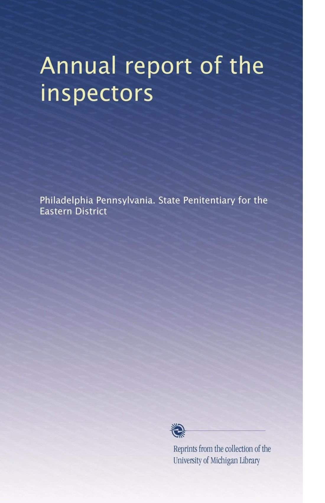 Download Annual report of the inspectors (Volume 3) PDF