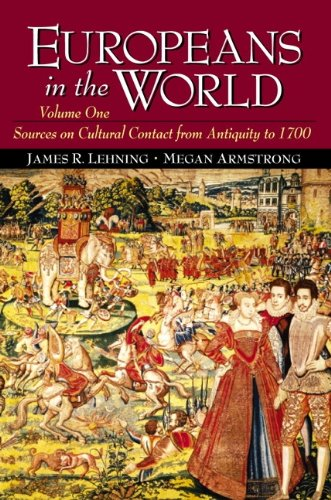 Europeans in the World: Sources on Cultural Contact, Volume 1 (From Antiquity to 1700)