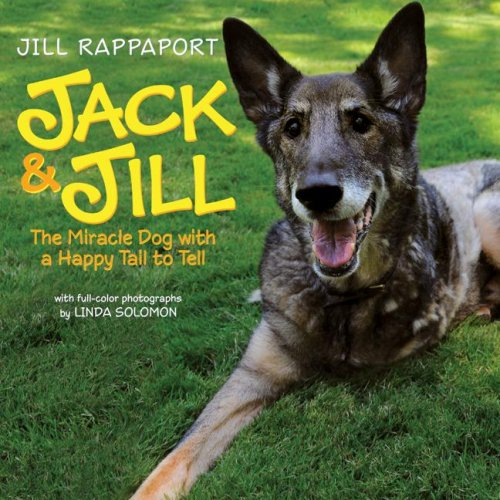 Read Online Jack & Jill: The Miracle Dog with a Happy Tail to Tell PDF ePub fb2 book