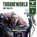 Throneworld: Warhammer 40,000: The Beast Arises, Book 5 Audiobook by Guy Haley Narrated by Gareth Armstrong