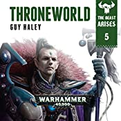 Throneworld: Warhammer 40,000: The Beast Arises, Book 5 | Guy Haley