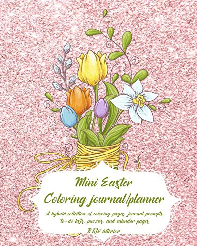 (Mini Easter Coloring Journal/Planner: A hybrid collection of coloring pages, journal prompts, to-do lists, puzzles, and calendar pages, corded bundle of flowers B&W)