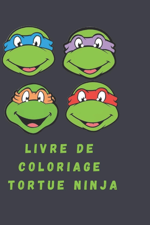 livre de coloriage tortue ninja Ce livre s'adresse à tous ceux ...