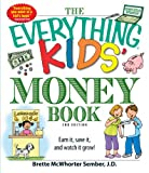 The Everything Kids' Money Book: Earn it, save it, and watch it grow!