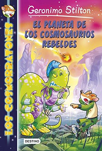 El planeta de los cosmosaurios rebeldes: Cosmorratones 5 (Los Cosmorratones nº 1) (