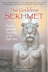 The Goddess Sekhmet: Psycho-Spiritual Exercises of the Fifth Way Kindle Edition