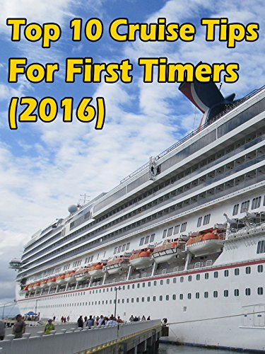 Top 10 Cruise Tips For First Timers  2016