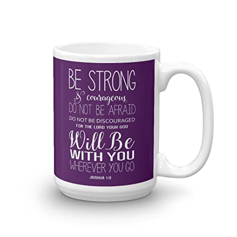 Amazon com: Be Strong And Courageous Mug  Joshua 1:9 Large