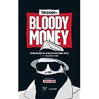 Bloody money. I retroscena dell'inchiesta su rifiuti, affari e politica