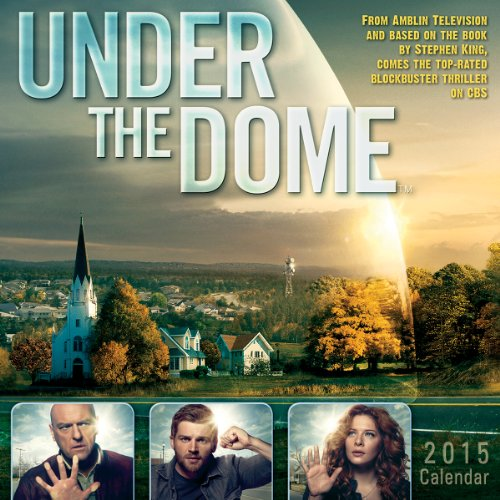 Under the Dome™ 2015 Wall Calendar