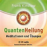 Quantenheilung - Meditationen und Übungen (Quantum Entrainment (R))