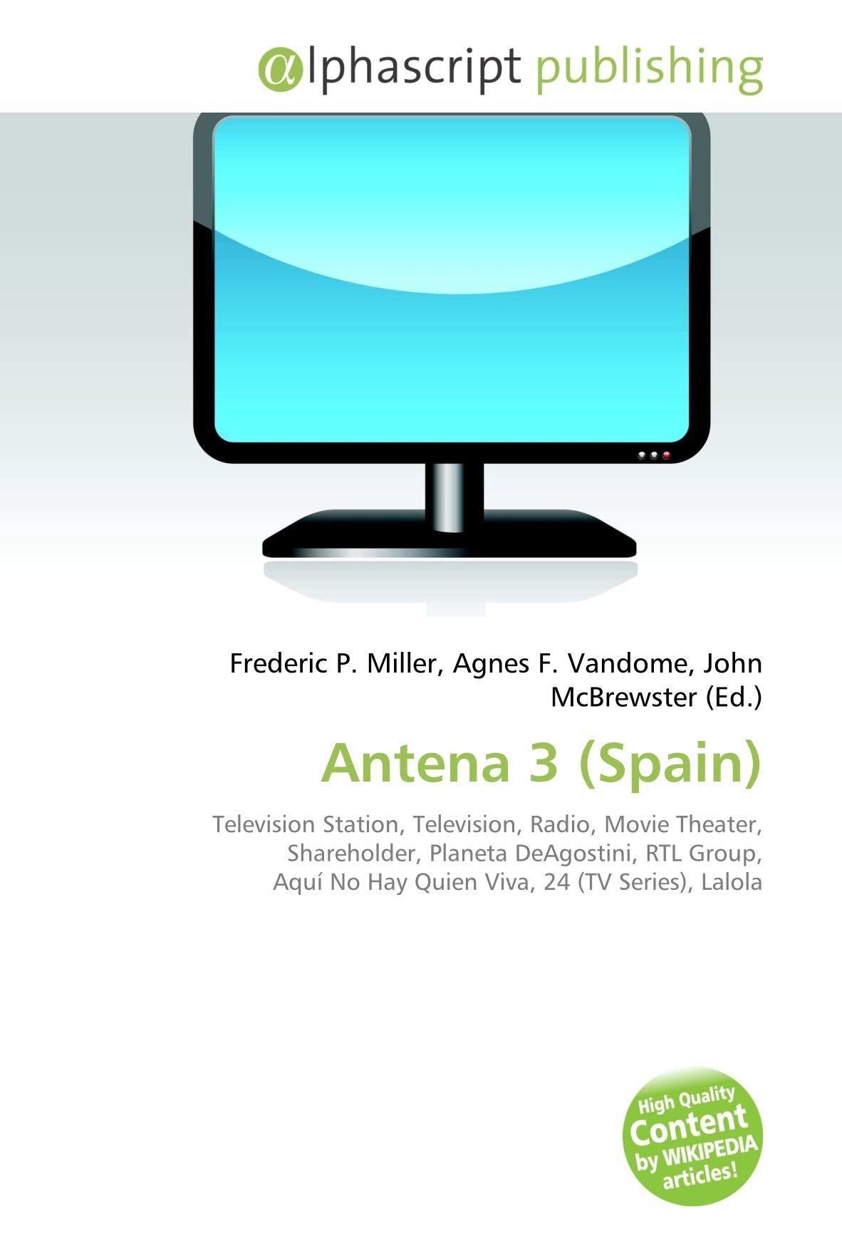 Antena 3 Spain : Television Station, Television, Radio, Movie ...