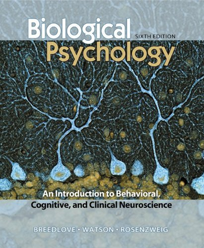 S. Marc Breedlove,Neil V. Watson,Mark R. Rosenzweig'sBiological Psychology: An Introduction to Behavioral, Cognitive, and Clinical Neuroscience, Sixth Edition [Hardcover](2010)