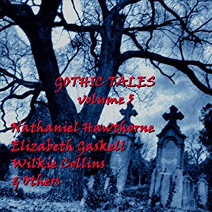 Gothic Tales of Terror: Volume 5 Audiobook