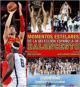 Momentos estelares de la selección española de baloncesto. Ocio y deportes: Amazon.es: AA. VV.: Libros