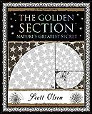 Golden Section: Nature's Greatest Secret (Wooden Books Gift Book)