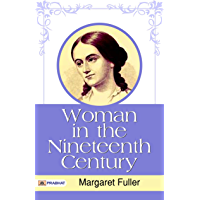 Woman in the Nineteenth Century (English Edition)