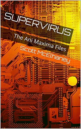 SuperVirus: The Ani Maxima Files #2 by [McElhaney, Scott]