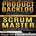Agile Product Management Box Set: Product Backlog: 21 Tips & Scrum Master: 21 Sprint Problems, Impediments and Solutions Audiobook by  Paul VII Narrated by Randal Schaffer