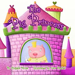 The Pig Princess by [Muse, Angela]